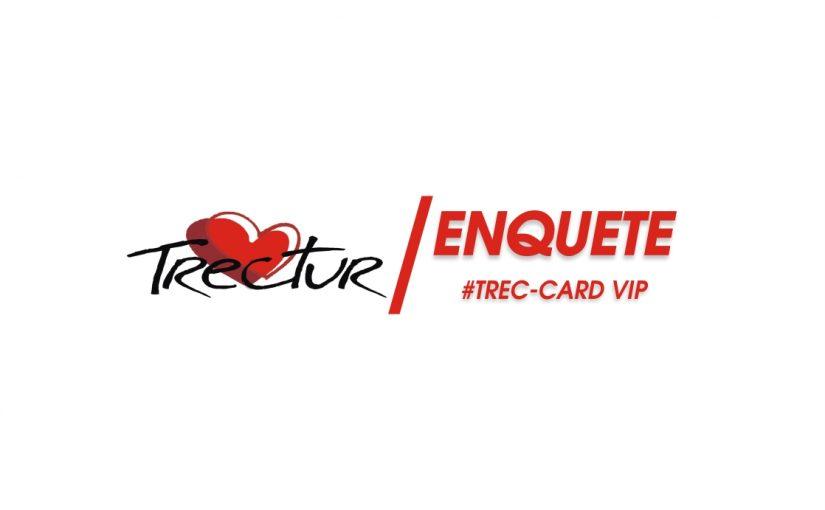 Enquete Trec-Card VIP