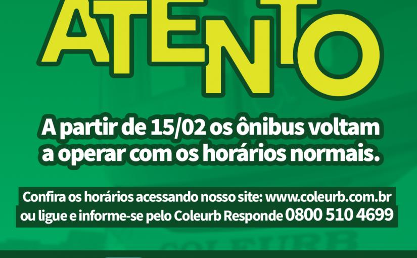 COLEURB INFORMA, Linhas voltam a operar com os horários normais a partir de 15/02